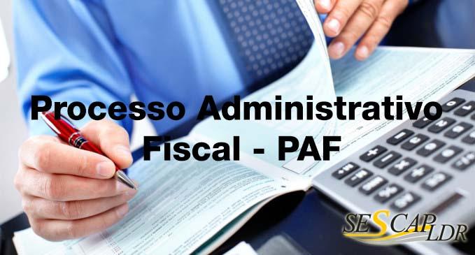 Processo Administrativo Fiscal - PAF