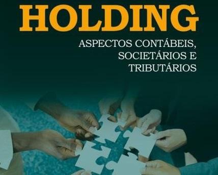 Holding – Aspectos Contábeis, Societários e Tributários 2019 - 8 Pontos CRC