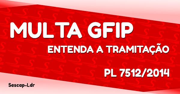 GFIP: entenda a tramitação do PL 7512/2014