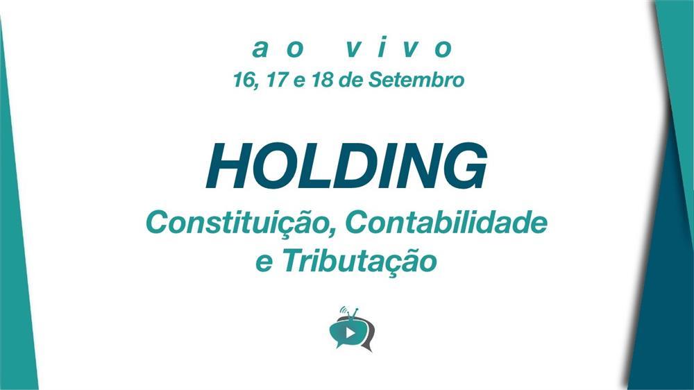 EAD - HOLDING: CONSTITUIÇÃO, CONTABILIDADE E TRIBUTAÇÃO
