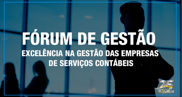 Fórum de Gestão - Excelência na gestão das empresas de serviços contábeis