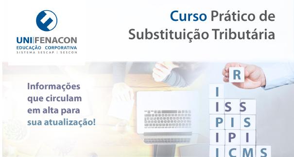 Curso Prático de Substituição Tributária - Unifenacon-   Online -Link