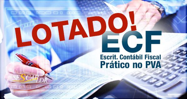 ECF - Escrituração Contábil Fiscal (v.2.x) Prático no PVA (presumido, real e imunes/isentas) INSCRIÇÕES ENCERRADAS!