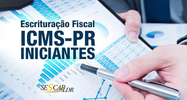 Escrituração Fiscal ICMS-PR - para Iniciantes - Principais Conceitos e Operações