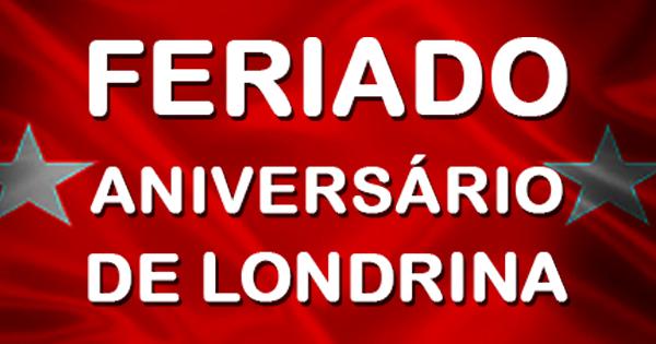 Feriado - Aniversário de Londrina