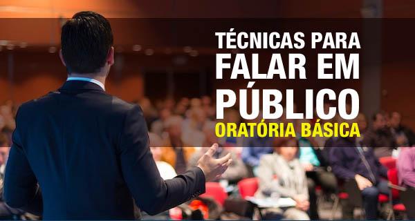 Técnicas para Falar em Público - Curso de Oratória Básica