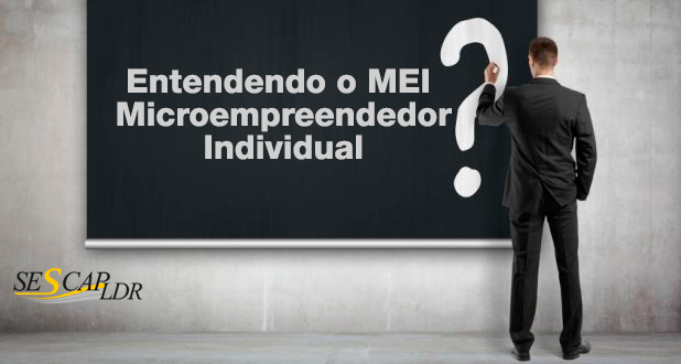 Entendendo o MEI - Microempreendedor Individual - (6ª feira)