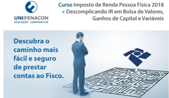 Imposto de Renda Pessoa Física 2018 + Descomplicando IR em Bolsa de Valores, Ganhos de Capital e Variáveis - Unifenacon-   Online -Link