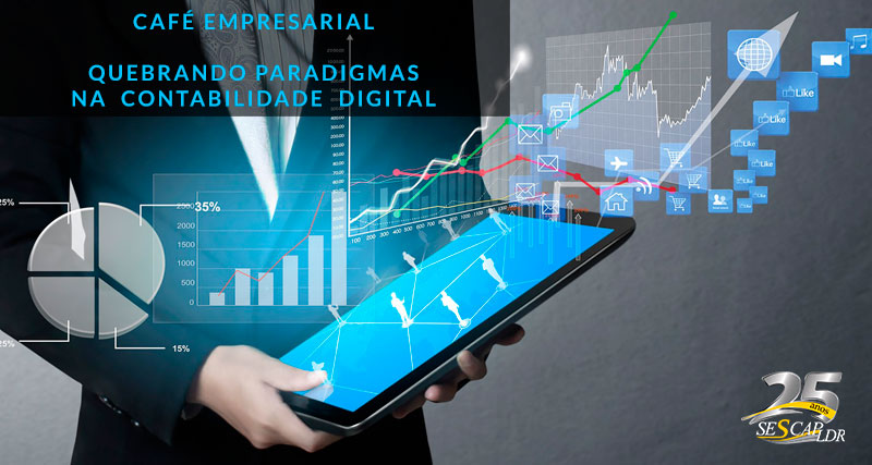 Café Empresarial - Quebrando Paradigmas na  Contabilidade  Digital