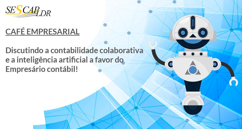 Café Empresarial discutindo a contabilidade colaborativa e a inteligência artificial a favor do Empresário Contábil!