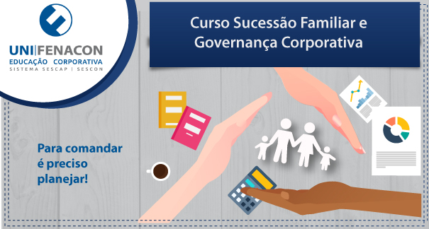 Curso EaD - Sucessão Familiar e Governança Corporativa - UNIFENACON - 2ª Parte