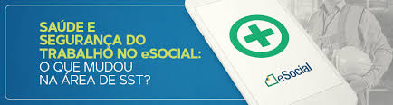 Saúde e segurança  do Trabalhador no E-social