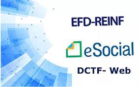 Geração da DCTFweb - base das informações do eSocial e EFD REINF