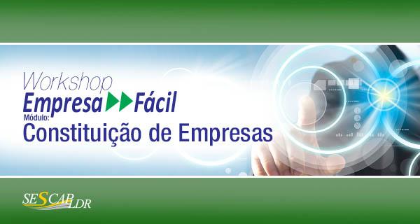 Workshop: Empresa Fácil - Módulo: Constituição de Empresas, com Estudos de Casos