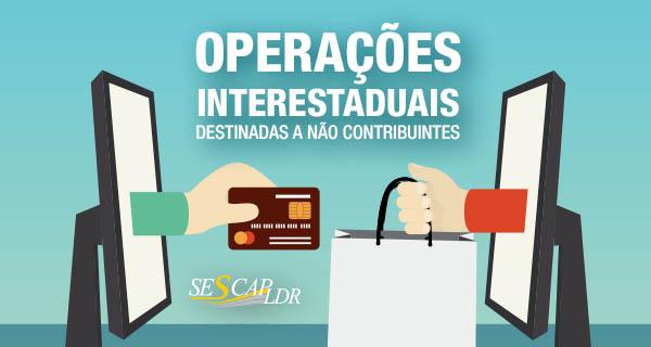Workshop - Operações interestaduais destinadas a não contribuintes EC 87/2015 e Alterações da ST, e regulamentações pelo estado Paraná.