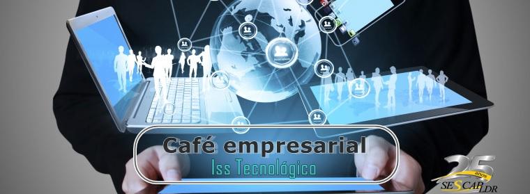CAFÉ EMPRESARIAL - Como alavancar sua empresa com recursos estratégicos do ISS Tecnológico.
